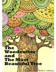 Book Cover for THE WOODCUTTER AND THE MOST BEAUTIFUL TREE