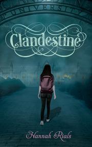 CLANDESTINE by Hannah Rials