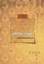 UNRAVISHED by Hester Kaplan