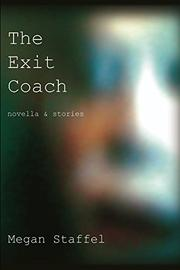 THE EXIT COACH by Megan Staffel