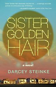 SISTER GOLDEN HAIR by Darcey Steinke