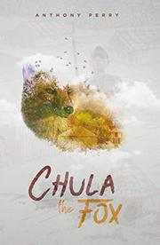 CHULA THE FOX by Anthony  Perry