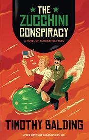 THE ZUCCHINI CONSPIRACY by Timothy Balding