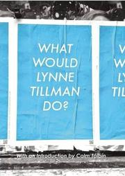 WHAT WOULD LYNNE TILLMAN DO? by Lynne Tillman