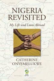 Nigeria Revisited by Catherine Onyemelukwe