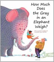 HOW MUCH DOES THE GRAY IN THE ELEPHANT WEIGH? by Elle van Lieshout