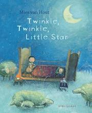 TWINKLE, TWINKLE, LITTLE STAR by Mies van Hout