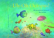 UH-OH OCTOPUS! by Elle van Lieshout