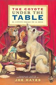 THE COYOTE UNDER THE TABLE / <i>EL COYOTE DEBAJO DE LA MESA</i> by Antonio Castro L.