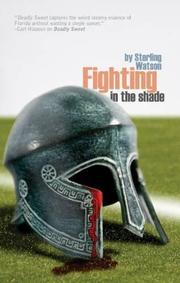 FIGHTING IN THE SHADE by Sterling Watson