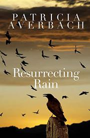 RESURRECTING RAIN by Patricia Averbach