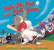 Book Cover for TAKE ME OUT TO THE BALL GAME