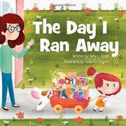 THE DAY I RAN AWAY by Holly L. Niner
