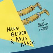 HANG GLIDER & MUD MASK by Brian McMullen