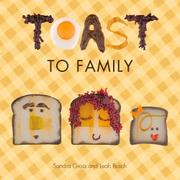 TOAST TO FAMILY by Sandra Gross