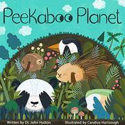 PEEKABOO PLANET by John Hutton