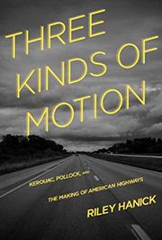 THREE KINDS OF MOTION by Riley Hanick