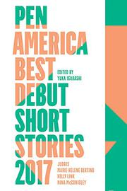 PEN AMERICA BEST DEBUT SHORT STORIES 2017 by Yuka  Igarashi