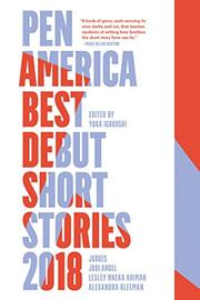 PEN AMERICA BEST DEBUT SHORT STORIES 2018 by Yuka  Igarashi