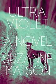 ULTRAVIOLET by Suzanne Matson