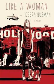 LIKE A WOMAN by Debra Busman