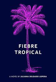 FIEBRE TROPICAL by Juliana  Delgado Lopera