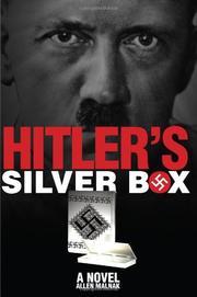 HITLER'S SILVER BOX by Allen Malnak