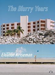 THE BLURRY YEARS by Eleanor Kriseman