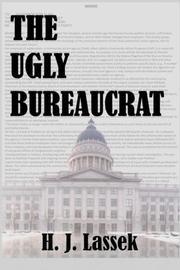 THE UGLY BUREAUCRAT by H. J. Lassek
