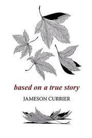 Based on a True Story by Jameson Currier