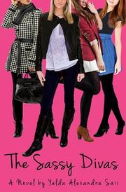 The Sassy Divas by Yalda Alexandra Saii