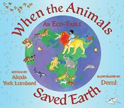 WHEN THE ANIMALS SAVED EARTH by Alexis York Lumbard