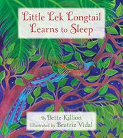 LITTLE LEK LONGTAIL LEARNS TO SLEEP by Bette Killion