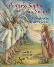 PRINCESS SOPHIE AND THE SIX SWANS by The Brothers Grimm