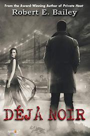 DÉJÀ NOIR by Robert Bailey