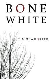 Bone White by Tim McWhorter