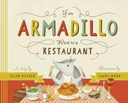 IF AN ARMADILLO WENT TO A RESTAURANT by Ellen Fischer