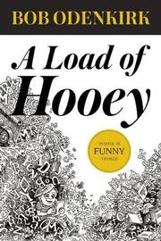 A LOAD OF HOOEY by Bob Odenkirk