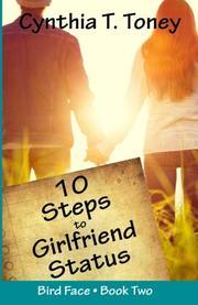 10 Steps to Girlfriend Status by Cynthia T. Toney