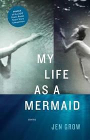 MY LIFE AS A MERMAID by Jen Grow