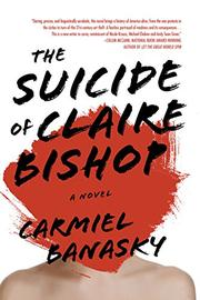 THE SUICIDE OF CLAIRE BISHOP by Carmiel Banasky