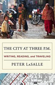 THE CITY AT THREE P.M. by Peter LaSalle