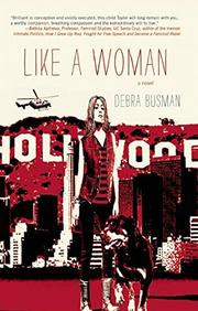 LIKE A WOMAN by Debra Busman