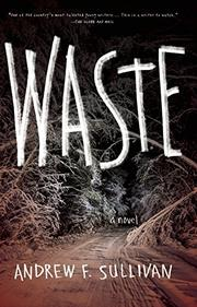 WASTE by Andrew F. Sullivan