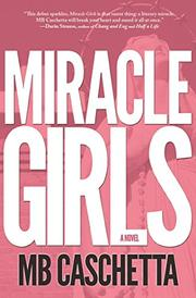 MIRACLE GIRLS by MB Caschetta