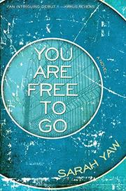YOU ARE FREE TO GO by Sarah Yaw