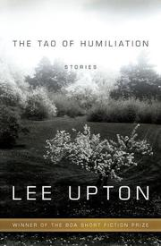 THE TAO OF HUMILIATION by Lee Upton