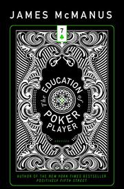 THE EDUCATION OF A POKER PLAYER by James McManus