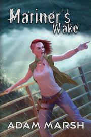 MARINER'S WAKE by Adam Marsh