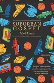 SUBURBAN GOSPEL by Mark Beaver